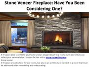 Stone Veneer Fireplace: Have You Been Considering One?