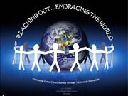 Reaching Out...Embracing the World