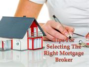 Tips For Selecting The Right Mortgage Broker