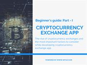 Beginner's guide P-I: How to Build a Cryptocurrency Exchange App?
