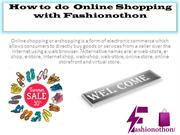 How to  do  Online Shopping  with Fashionothon