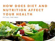 How Does Diet and Nutrition Affect Your Health