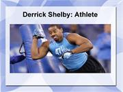Derrick Shelby got his start in the NFL with the Miami Dolphins