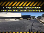 5 Things That Makes Asphalt Different From Other Road Construction Tec
