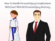 How To Handle Personal Injury Complications With Ease With NJ Personal
