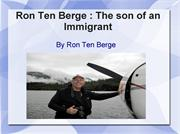 The son of an Immigrant : Ron Ten Berge