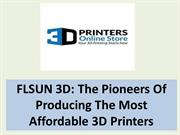 FLSUN 3D The Pioneers Of Producing The Most Affordable 3D Printers