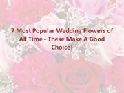 7 Most Popular Wedding Flowers of All Time