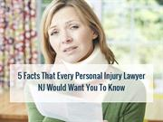 5 Facts That Every Personal Injury Lawyer NJ Would Want You To Know