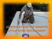 IMPORTANT AND THE BENEFITS of FLAT ROOF REPLACEMENT
