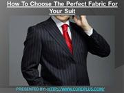 How to Choose The Perfect Fabric For Your Suit