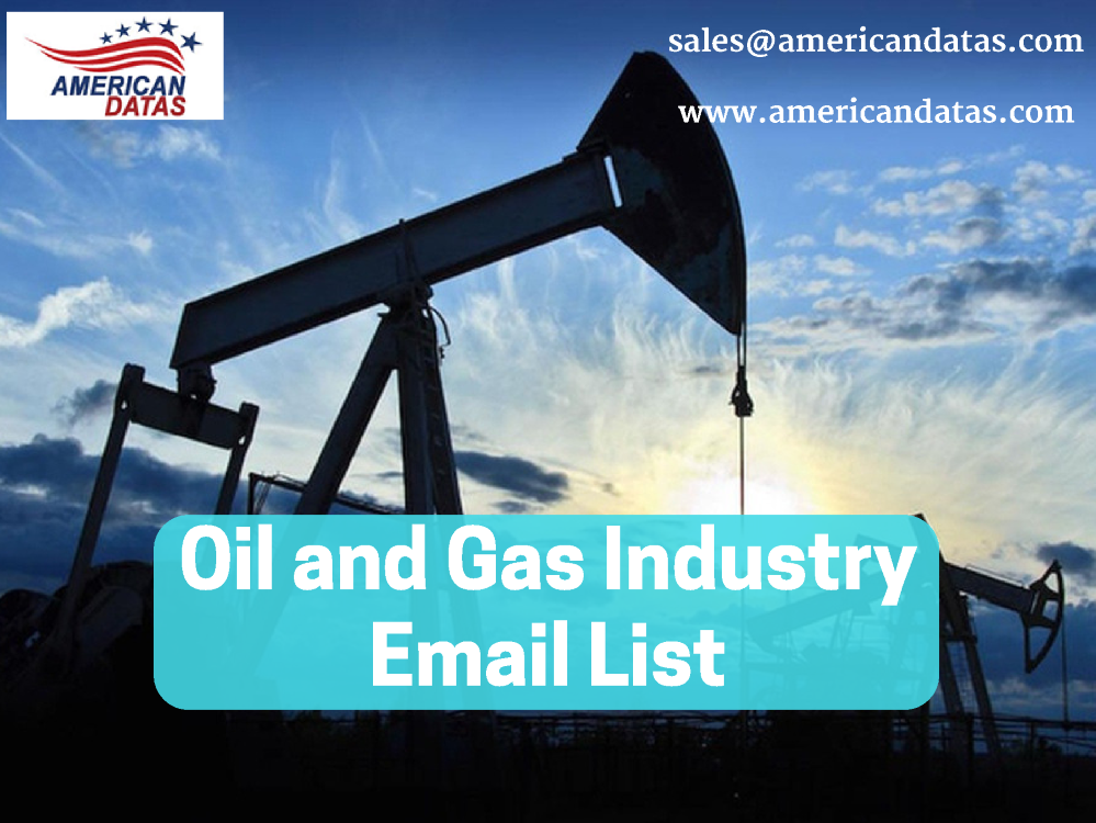 Oil And Gas Industry Email List | Oil And Gas Companies Mailing Li