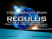 Miami Video Production Company - RegulusFilms