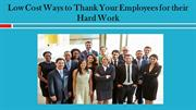 Low Cost Ways to Thank Your Employees for their Hard Work