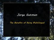 Jorge Gutman-The Benefits of Being Multilingual