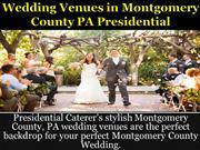 Wedding Venues in Montgomery County PA Presidential