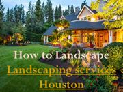 Landscaping services Houston (1)