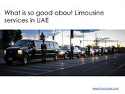 What is so good about Limousine services in UAE | Limo In Dubai