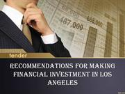 Recommendations for making Financial Investment in Los Angeles