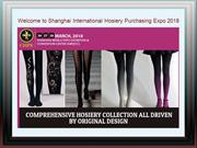 Welcome to Shanghai International Hosiery Purchasing Expo 2018
