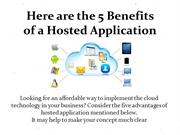 Here are the 5 Benefits of a Hosted application