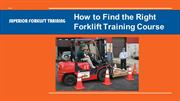 How to Find the Right Forklift Training Course