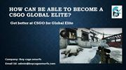 How can be able to become a CSGO Global Elite?