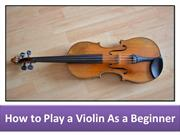 How to Play a Violin As a Beginner