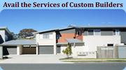 Avail The Services of Custom Builders