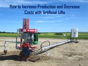 How to Increase Production and Decrease Costs with Artificial Lifts