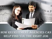 How Recruitment Agencies Can Help Find You the Right Job