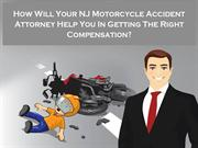 How Will Your NJ Motorcycle Accident Attorney Help You In Getting The