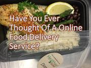 Have You Ever Thought Of A Online Food Delivery Service
