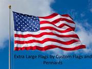 Extra Large Flags | Patriotic Flags: Custom Flags and Pennants