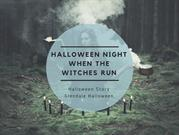 Halloween Night When The Witches Run
