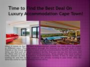 Time to Find the Best Deal On Luxury Accommodation Cape Town!