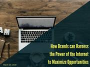 How Brands can Harness the Power of Internet to Maximize Opportunities
