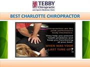 Top Rated Charlotte Chiropractor Relief Center: Tebby Clinic
