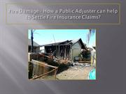 Fire Damage - How a Public Adjuster can help to Settle Fire Insurance