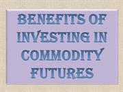 Benefits of Investing In Commodity Futures