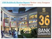 JMS Buildtech Marine Square Sector -102, Gurgaon @ 7620170000
