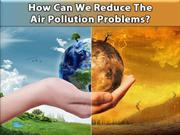 How Can We Reduce The Air Pollution Problems