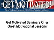 Get Motivated Seminars Offer Great Motivational Le