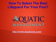 How To Select The Best Lifeguard For Your Pool