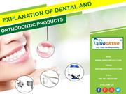 Explanation of dental and orthodontic products