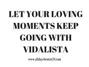 Let Your Loving Moments Keep Going With Vidalista