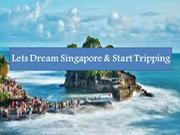 Lets Dream Singapoor & Start Tripping