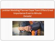 Lesbian Wedding Planner Cape Town Offers Great Importance Even to Minu