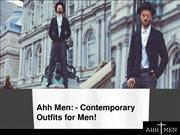 Ahh Men: - Contemporary Outfits for Men!