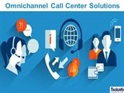 Omnichannel Call Center Solutions